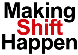 Making-Shift-Happen